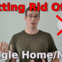 "YouTube thumbnail showing me talking, a crossed out Google Nest Mini, and the text ""Getting Rid Of My Google Home/Nest"""