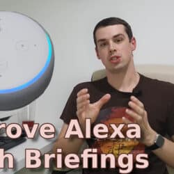 "YouTube video showing me, an Echo Dot in listening mode and the textg ""Improve Alexa Flash Briefings"""