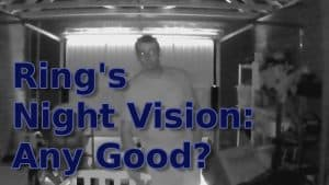 YouTube thumbnail showing me in night vision mode with the text Rings night vision any good